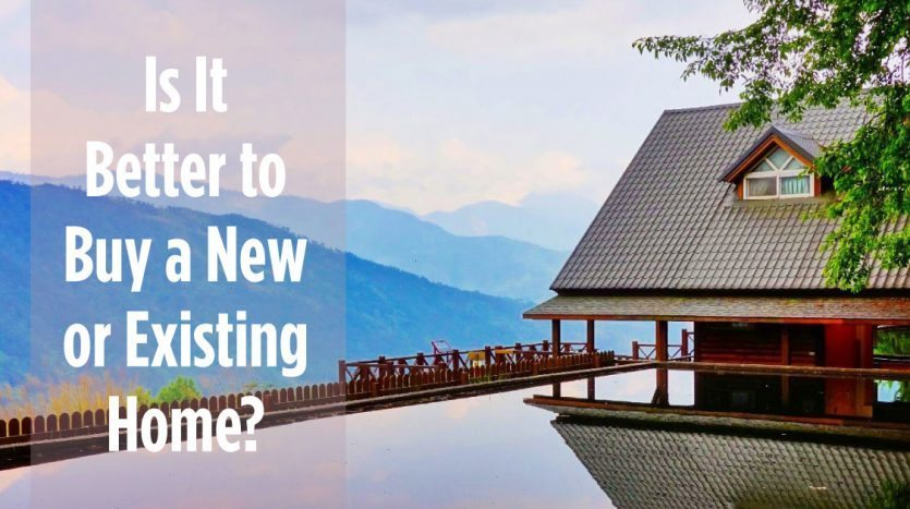 Better to Buy New or Existing Home